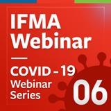 IFMA Webinar COVID-19 Logo - episode 6