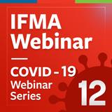 IFMA COVID-19 webinar logo_episode 12